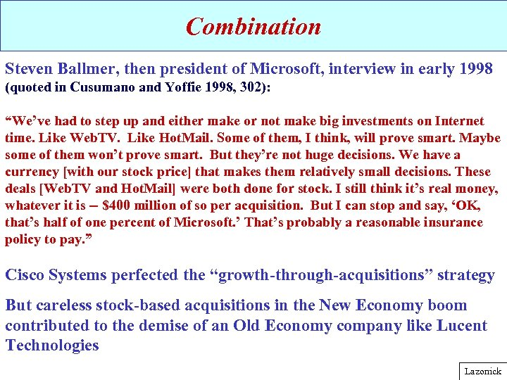 Combination Steven Ballmer, then president of Microsoft, interview in early 1998 (quoted in Cusumano