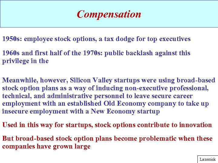 Compensation 1950 s: employee stock options, a tax dodge for top executives 1960 s
