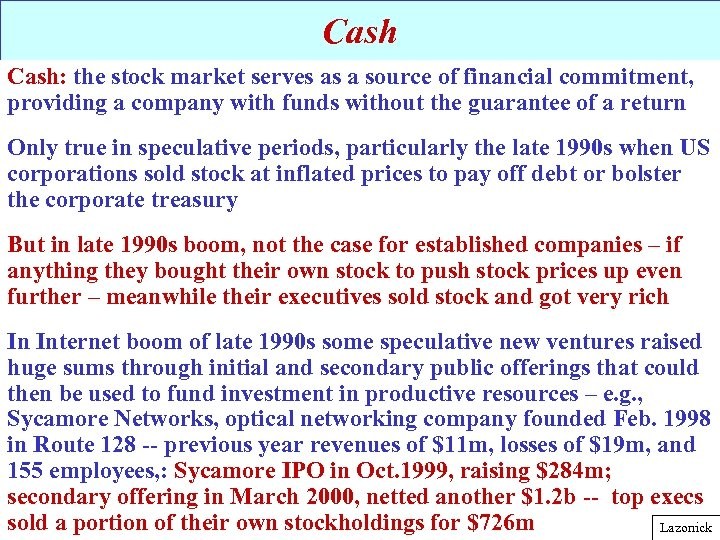 Cash: the stock market serves as a source of financial commitment, providing a company
