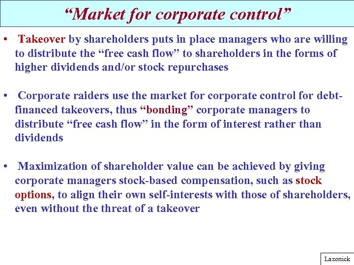 """Market for corporate control"" • Takeover by shareholders puts in place managers who are"