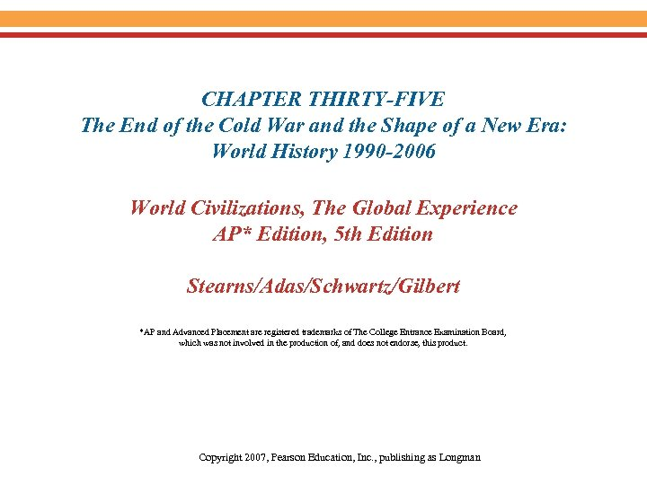 CHAPTER THIRTY-FIVE The End of the Cold War and the Shape of a New