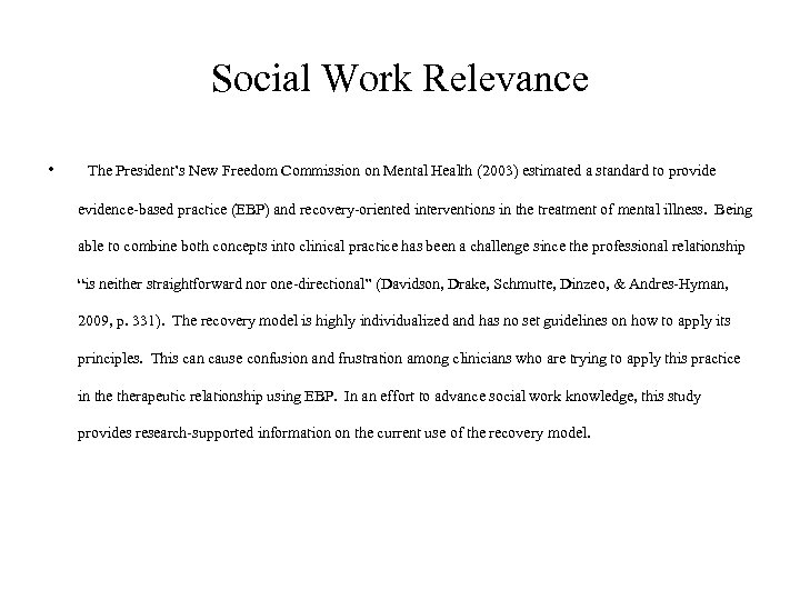 Social Work Relevance • The President's New Freedom Commission on Mental Health (2003) estimated