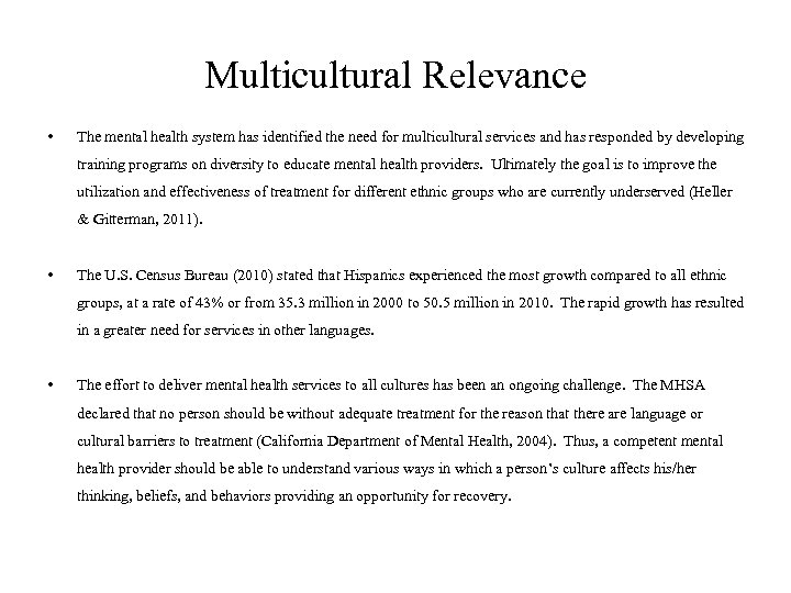 Multicultural Relevance • The mental health system has identified the need for multicultural services