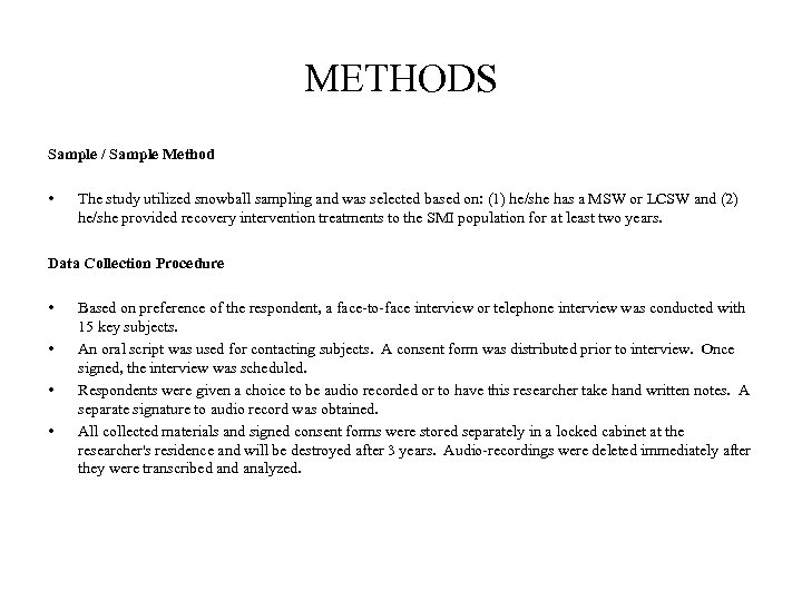 METHODS Sample / Sample Method • The study utilized snowball sampling and was selected