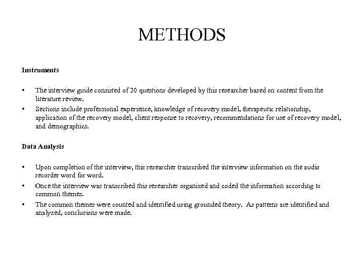 METHODS Instruments • • The interview guide consisted of 20 questions developed by this