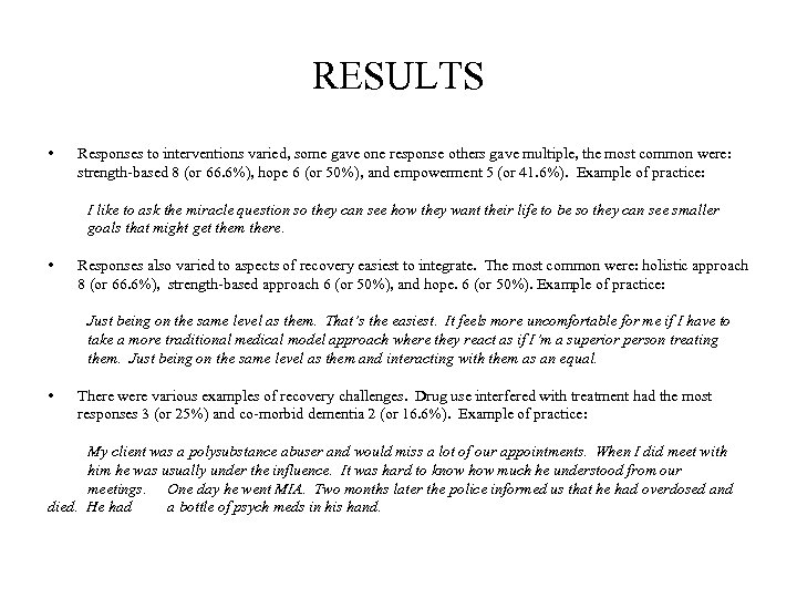 RESULTS • Responses to interventions varied, some gave one response others gave multiple, the