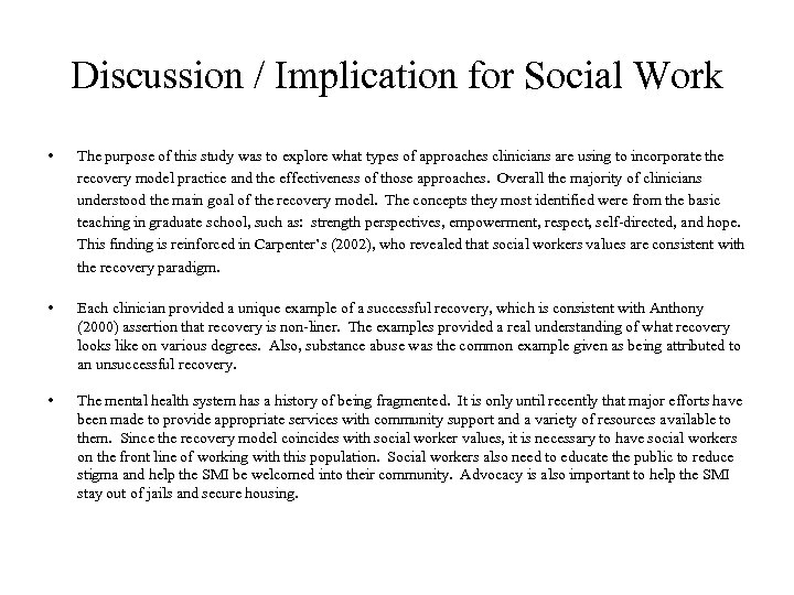 Discussion / Implication for Social Work • The purpose of this study was to