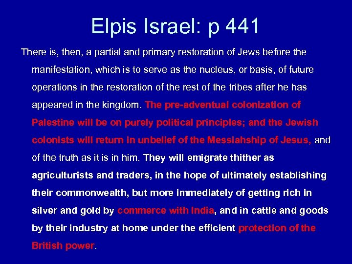 Elpis Israel: p 441 There is, then, a partial and primary restoration of Jews