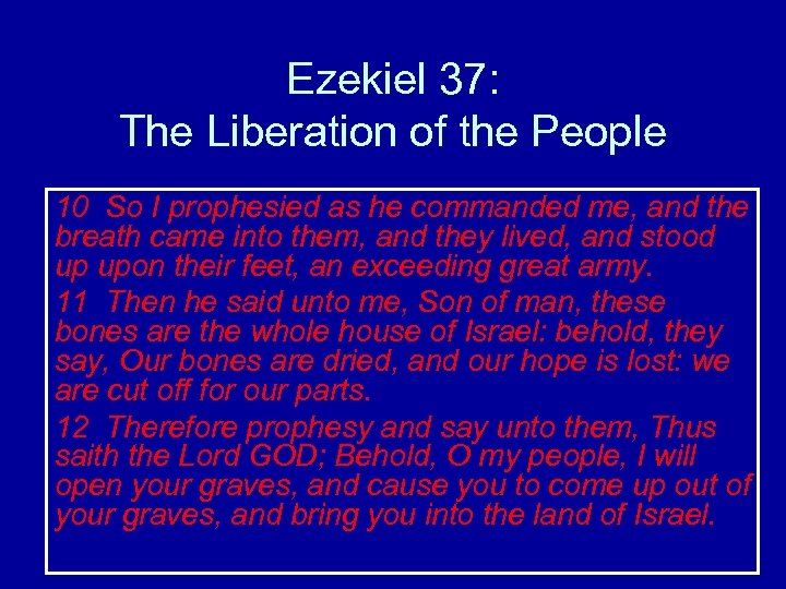 Ezekiel 37: The Liberation of the People 10 So I prophesied as he commanded