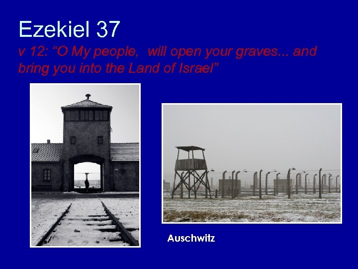 "Ezekiel 37 v 12: ""O My people, will open your graves. . . and"