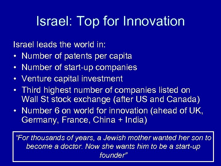 Israel: Top for Innovation Israel leads the world in: • Number of patents per