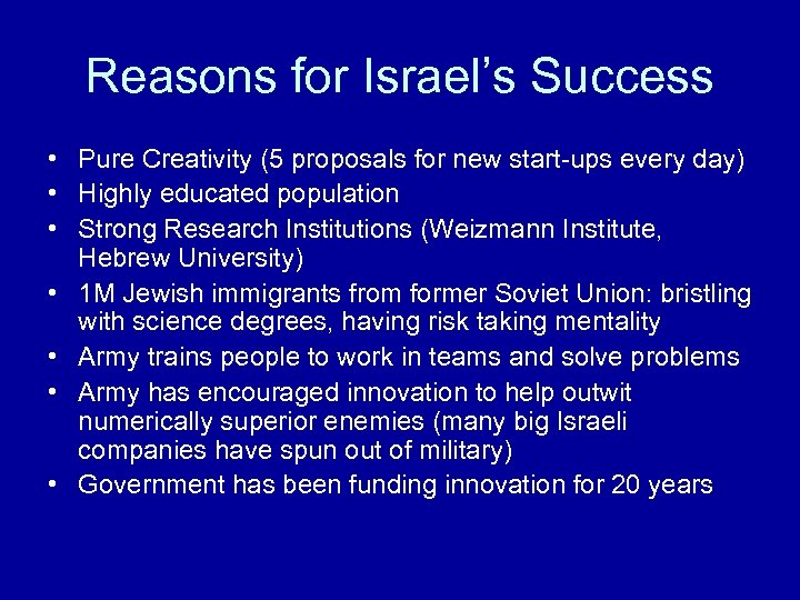 Reasons for Israel's Success • Pure Creativity (5 proposals for new start-ups every day)