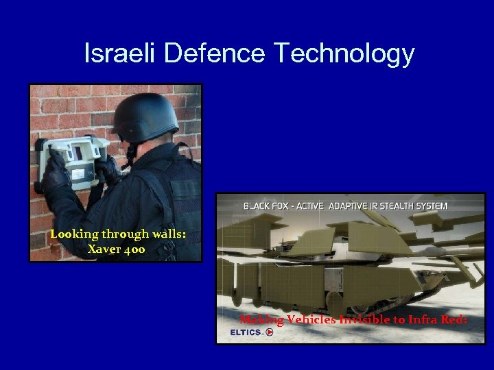 Israeli Defence Technology Looking through walls: Xaver 400 Making Vehicles Invisible to Infra Red: