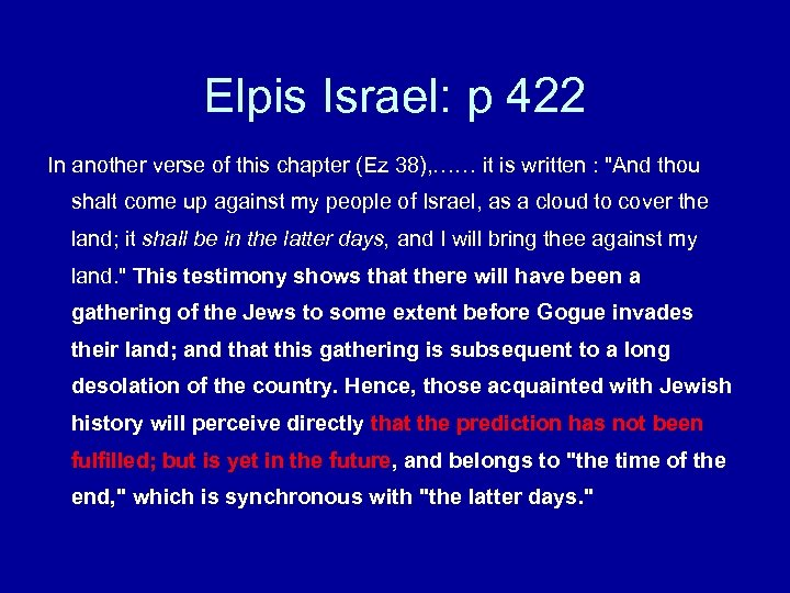 Elpis Israel: p 422 In another verse of this chapter (Ez 38), …… it