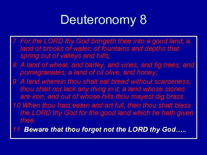 Deuteronomy 8 7 For the LORD thy God bringeth thee into a good land,