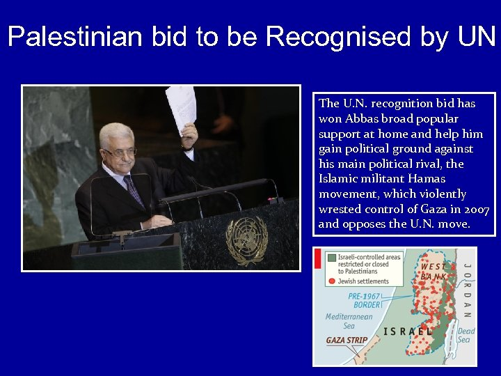 Palestinian bid to be Recognised by UN The U. N. recognition bid has won