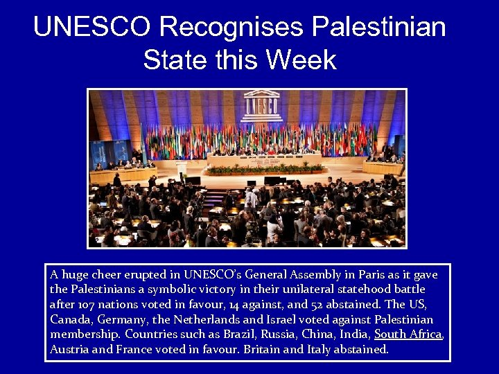 UNESCO Recognises Palestinian State this Week A huge cheer erupted in UNESCO's General Assembly