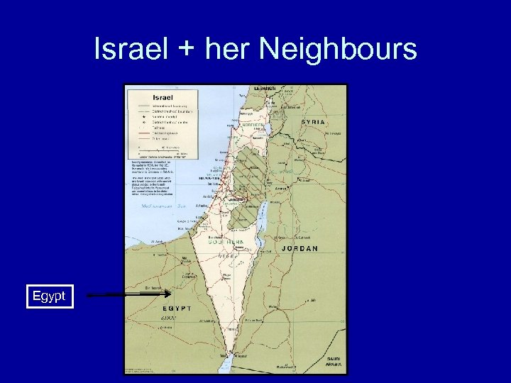 Israel + her Neighbours Egypt