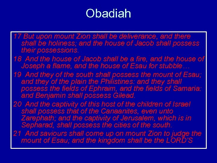Obadiah 17 But upon mount Zion shall be deliverance, and there shall be holiness;