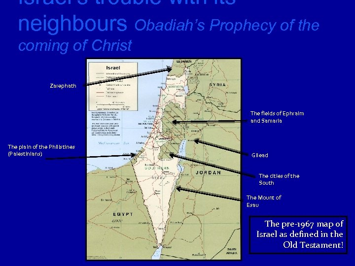 Israel's trouble with its neighbours Obadiah's Prophecy of the coming of Christ Zarephath The