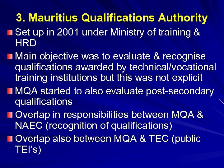 3. Mauritius Qualifications Authority Set up in 2001 under Ministry of training & HRD