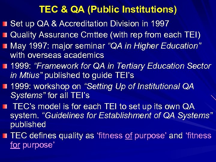 TEC & QA (Public Institutions) Set up QA & Accreditation Division in 1997 Quality