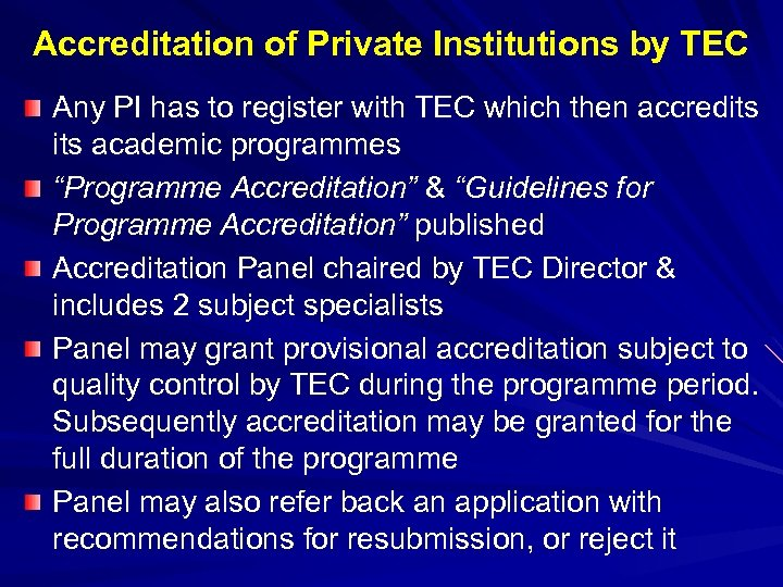 Accreditation of Private Institutions by TEC Any PI has to register with TEC which