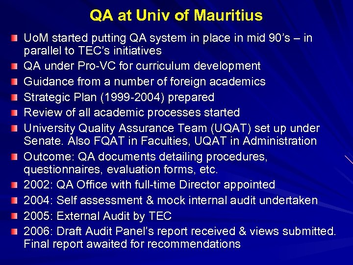 QA at Univ of Mauritius Uo. M started putting QA system in place in