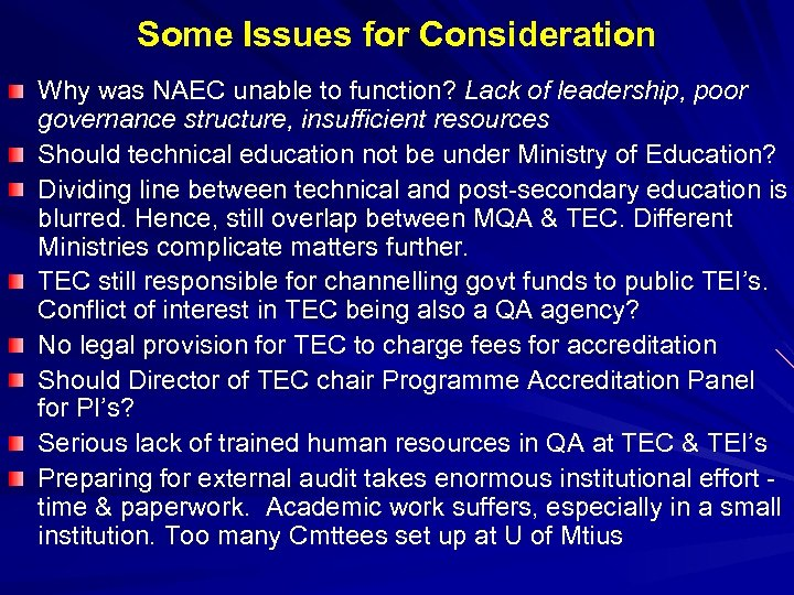 Some Issues for Consideration Why was NAEC unable to function? Lack of leadership, poor