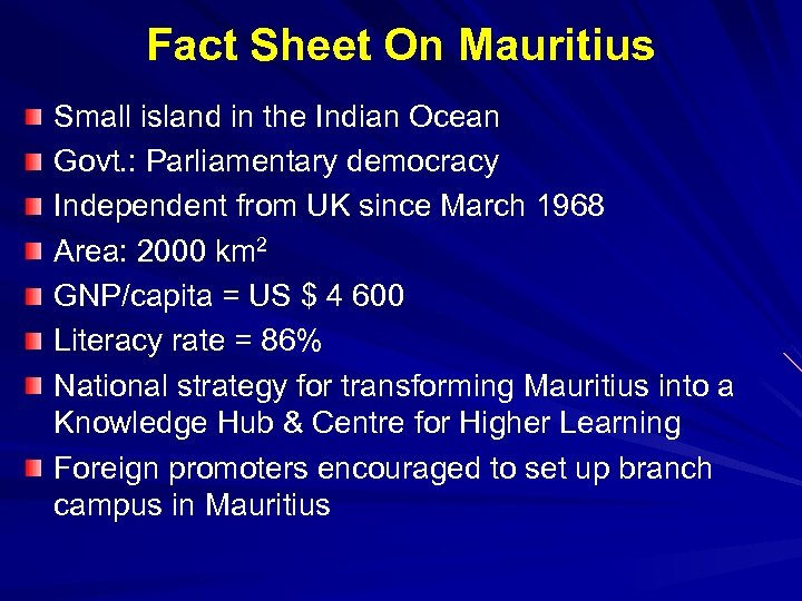 Fact Sheet On Mauritius Small island in the Indian Ocean Govt. : Parliamentary democracy
