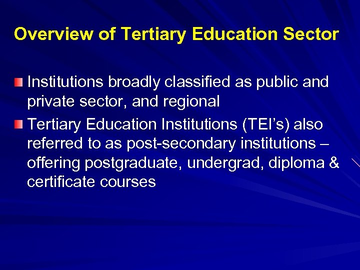 Overview of Tertiary Education Sector Institutions broadly classified as public and private sector, and