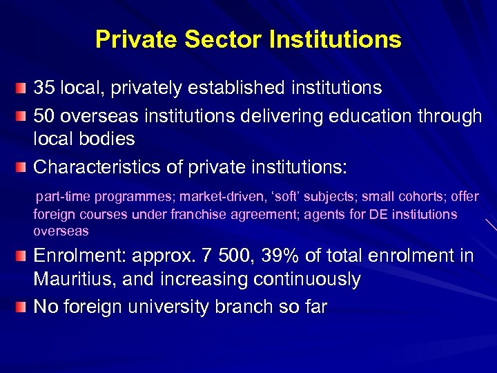 Private Sector Institutions 35 local, privately established institutions 50 overseas institutions delivering education through