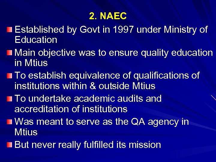 2. NAEC Established by Govt in 1997 under Ministry of Education Main objective was