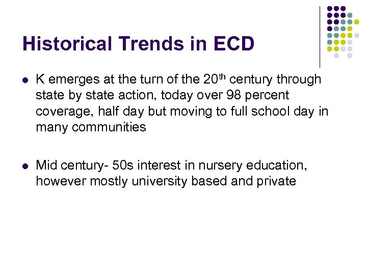 Historical Trends in ECD l K emerges at the turn of the 20 th