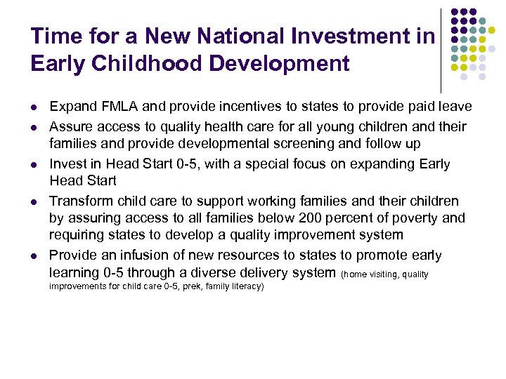 Time for a New National Investment in Early Childhood Development l l l Expand