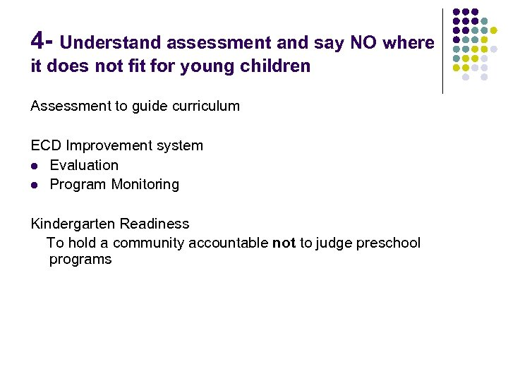 4 - Understand assessment and say NO where it does not fit for young