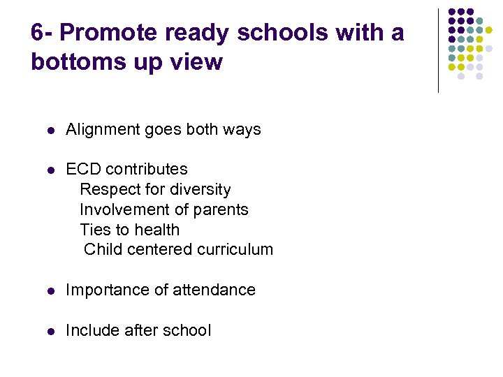 6 - Promote ready schools with a bottoms up view l Alignment goes both