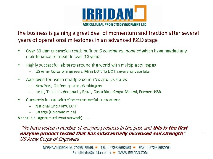 The business is gaining a great deal of momentum and traction after several years