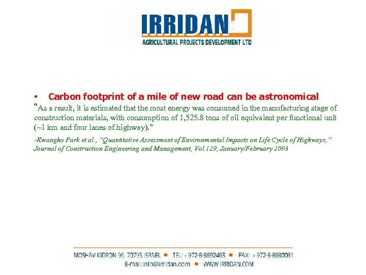 """• Carbon footprint of a mile of new road can be astronomical """"As"""