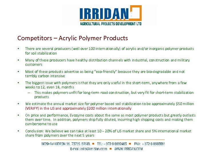 Competitors – Acrylic Polymer Products • There are several producers (well over 100 internationally)