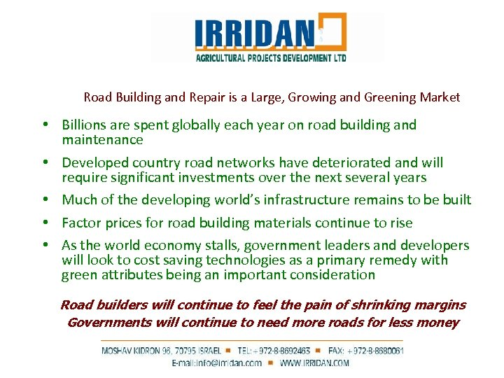 Road Building and Repair is a Large, Growing and Greening Market • Billions are