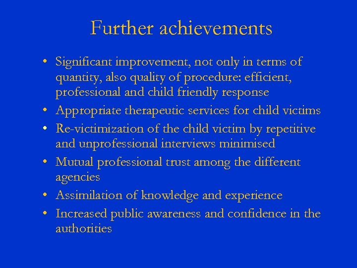 Further achievements • Significant improvement, not only in terms of quantity, also quality of