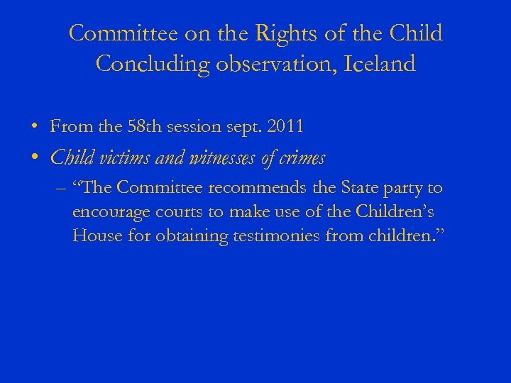 Committee on the Rights of the Child Concluding observation, Iceland • From the 58