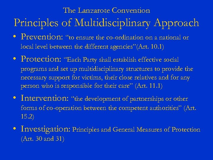 """The Lanzarote Convention Principles of Multidisciplinary Approach • Prevention: """"to ensure the co-ordination on"""