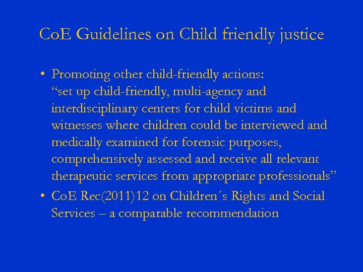 """Co. E Guidelines on Child friendly justice • Promoting other child-friendly actions: """"set up"""