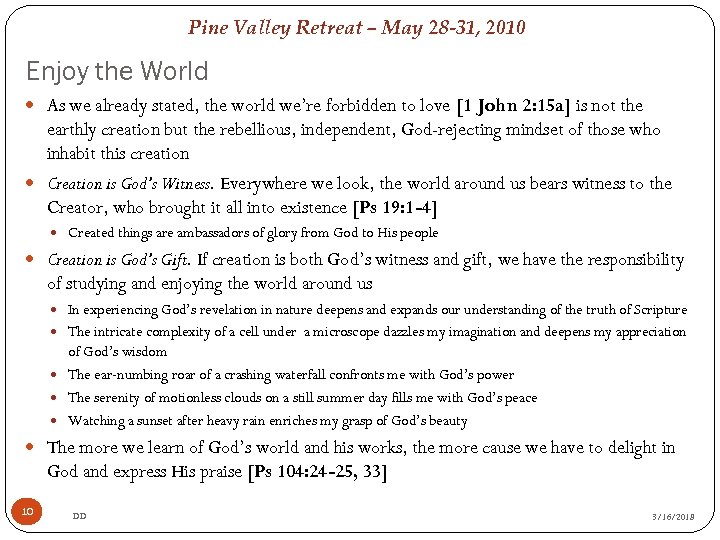 Pine Valley Retreat – May 28 -31, 2010 Enjoy the World As we already