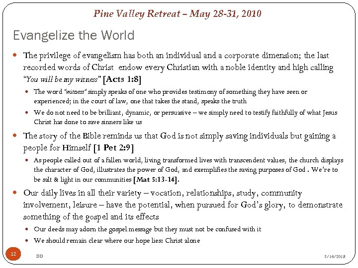 Pine Valley Retreat – May 28 -31, 2010 Evangelize the World The privilege of
