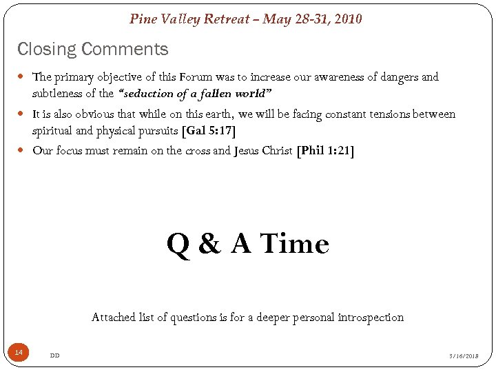 Pine Valley Retreat – May 28 -31, 2010 Closing Comments The primary objective of