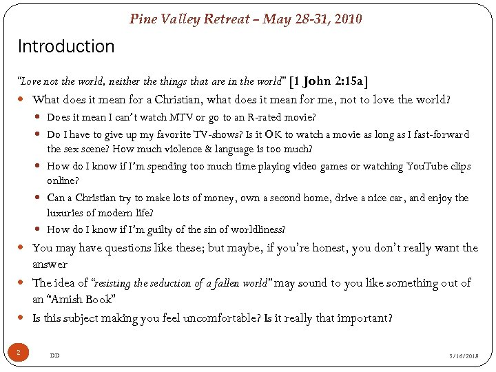 "Pine Valley Retreat – May 28 -31, 2010 Introduction ""Love not the world, neither"