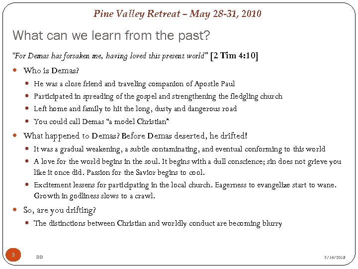 Pine Valley Retreat – May 28 -31, 2010 What can we learn from the